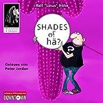 Shades of hä? | Ralf