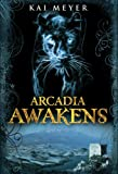 Arcadia Awakens (Arcadia Trilogy)