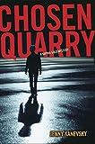 Chosen Quarry: A Sophia Gold Mystery