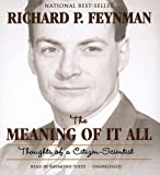 Richard P. Feynman The Meaning of It All: Thoughts of a Citizen-Scientist