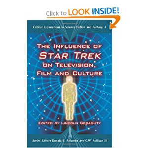 The Influence of Star Trek on Television, Film and Culture (Critical Explorations in Science Fiction and... by Lincoln Geraghty
