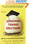 Slouching Toward Adulthood: How to Le...