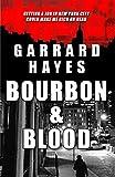 Bourbon & Blood: A Crime and Suspense Thriller (Bill Conlin Thriller Book 1)