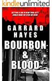 Bourbon & Blood: A Crime and Suspense Thriller (Bill Conlin Thriller Book 1)