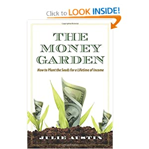 The Money Garden: How to Plant the Seeds for a Lifetime of Income