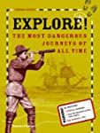 Explore!: The Most Dangerous Journeys...