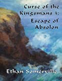 img - for Curse of the Kingsmans 3: Escape of Absolon book / textbook / text book
