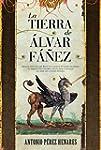 La tierra de �lvar F��ez (Novela hist...
