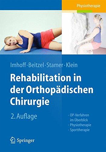Rehabilitation in der orthop&aumldischen Chirurgie: OP-Verfahren im &Uumlberblick - Physiotherapie - Sporttherapie