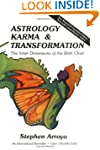Astrology, Karma and Transformation:...