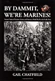 img - for By Dammit, We're Marines! Veterans' Stories of the Heroism, Horror, and Humor in World War II on the Pacific Front book / textbook / text book