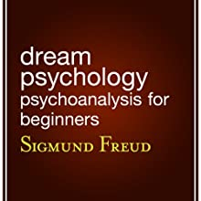 Dream Psychology: Psychoanalysis for Beginners Audiobook by Sigmund Freud Narrated by Keneth Maxem