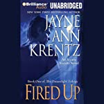 Fired Up: Book One of the Dreamlight Trilogy (       UNABRIDGED) by Jayne Ann Krentz Narrated by Joyce Bean