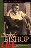 Elizabeth Bishop: Life and the Memory of It