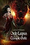 Ordo Lupus and the Temple Gate - Second Edition) by Lazlo Ferran