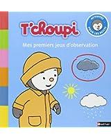 T'choupi : Mes premiers jeux d'observation