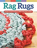 Rag Rugs, Revised Edition: 16 Easy Crochet Projects to Make with Strips of Fabric