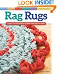 Rag Rugs, Revised Edition: 16 Easy Cr...