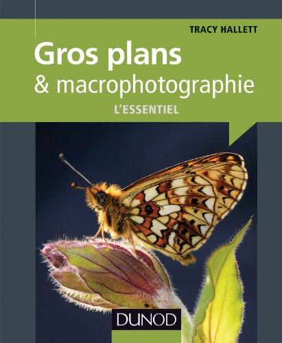 Gros plans et macrophotographie : l'essentiel (Hors collection) en ligne