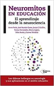 Neuromitos en educación: Carme; Pardo Valejo, Félix; Ligioiz