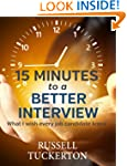 15 Minutes to a Better Interview: Wha...