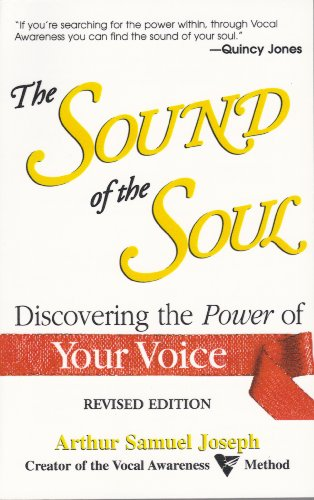The Sound of the Soul: Discovering the Power of Your Voice