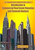 Fundamentals of Commercial Real Estate 3: Introduction to Commercial Real Estate Valuation and Financial Analysis