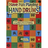Have Fun Playing Hand Drums: Drum or Drumset (Ultimate Beginner)by Ben James
