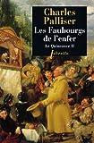 Le Quinconce, tome 2: Les Faubourgs de l'enfer (French Edition) (2859408975) by Palliser, Charles