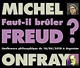 echange, troc  - Faut-Il Bruler Freud Conference par Michel Onfray en Deux CD Audio