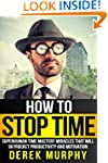 How to Stop Time: Superhuman Time Mas...