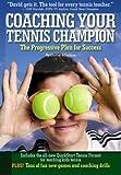 Coaching Your Tennis Champion: The Progressive Plan For Success