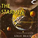 The Starmen (       UNABRIDGED) by Leigh Brackett Narrated by Kathleen McInerney