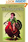 Thanksgiving: The Biography of an Ame...
