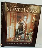The Art of Steve Hanks: Poised Between Heartbeats (0961897821) by Keith G. Olson