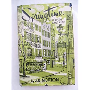 Springtime. Tales of the Cafe Rieu J.B Morton