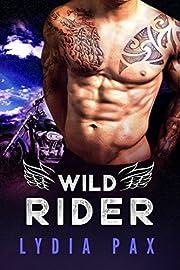 Wild Rider (Bad Boy Bikers Book 2)