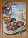 img - for Sunset 6 Ingredients Or Less (Short, Simple & Delicious Recipes) book / textbook / text book