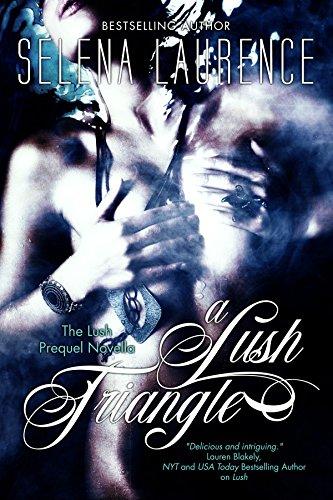 Selena Laurence - A Lush Triangle: Lush Prequel Novelette