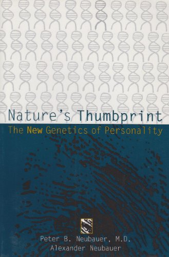 Nature S Thumbprint The New Genetics Of Personality