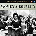 NPR American Chronicles: Women's Equality  by National Public Radio Narrated by Susan Stamberg
