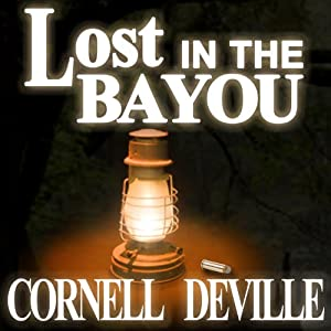 Lost in the Bayou | [Cornell DeVille]