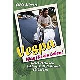 """Vespa - Was f�r ein Leben! Geschichten von Leidenschaft, Liebe und L�tkolbenvon """"Guido Schwarz"""""""