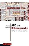 Image de ABC der Bühnensprache: 333 Begriffe, die Sie kennen sollten