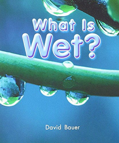 Rigby Literacy by Design: Leveled Reader 6pk What Is Wet? (On Our Way to English, Revision)