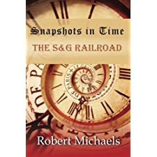 Snapshots In Time: The S&G Railroad