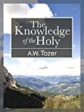 The Knowledge of the Holy (Annotated)