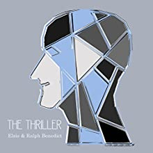 The Thriller: Why Some Have Ambition and Others Lack it (       UNABRIDGED) by Elsie Benedict, Ralph Benedict Narrated by Max Bollinger
