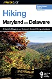 Hiking Maryland and Delaware, 2nd: A Guide to Maryland and Delaware's Greatest Hiking Adventures (State Hiking Guides Series)