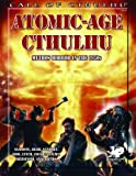 img - for Atomic-Age Cthulhu: Mythos Horror in the 1950s (Call of Cthulhu roleplaying) book / textbook / text book